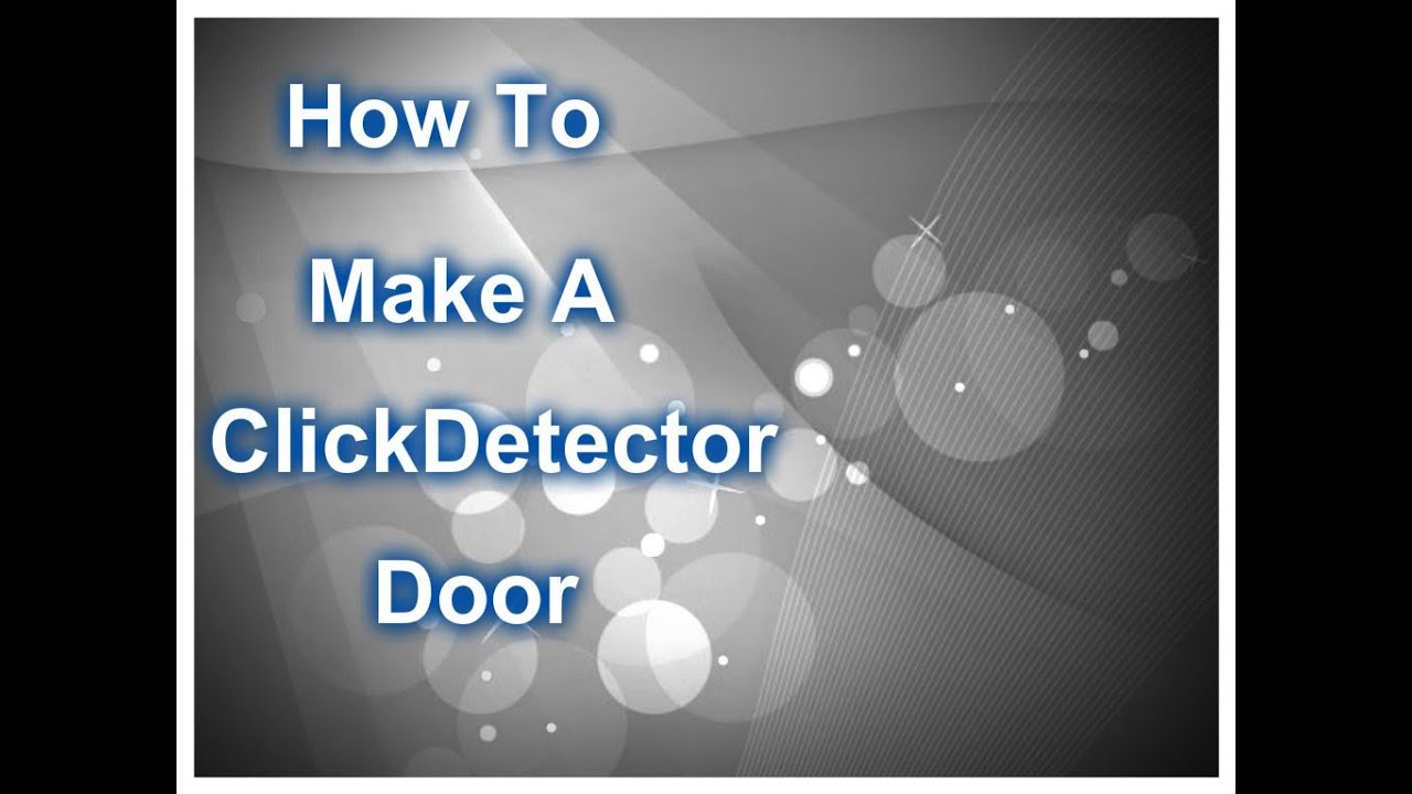 Roblox How To Make A Clickdetectorclick And Open Door Youtube