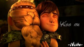 Hiccup to Astrid - Kiss Me
