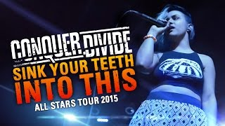 "Conquer Divide - ""Sink Your Teeth Into This"" LIVE! All Stars Tour 2015"