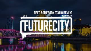 XUITCASECITY - Need Somebody (OXILO Remix)