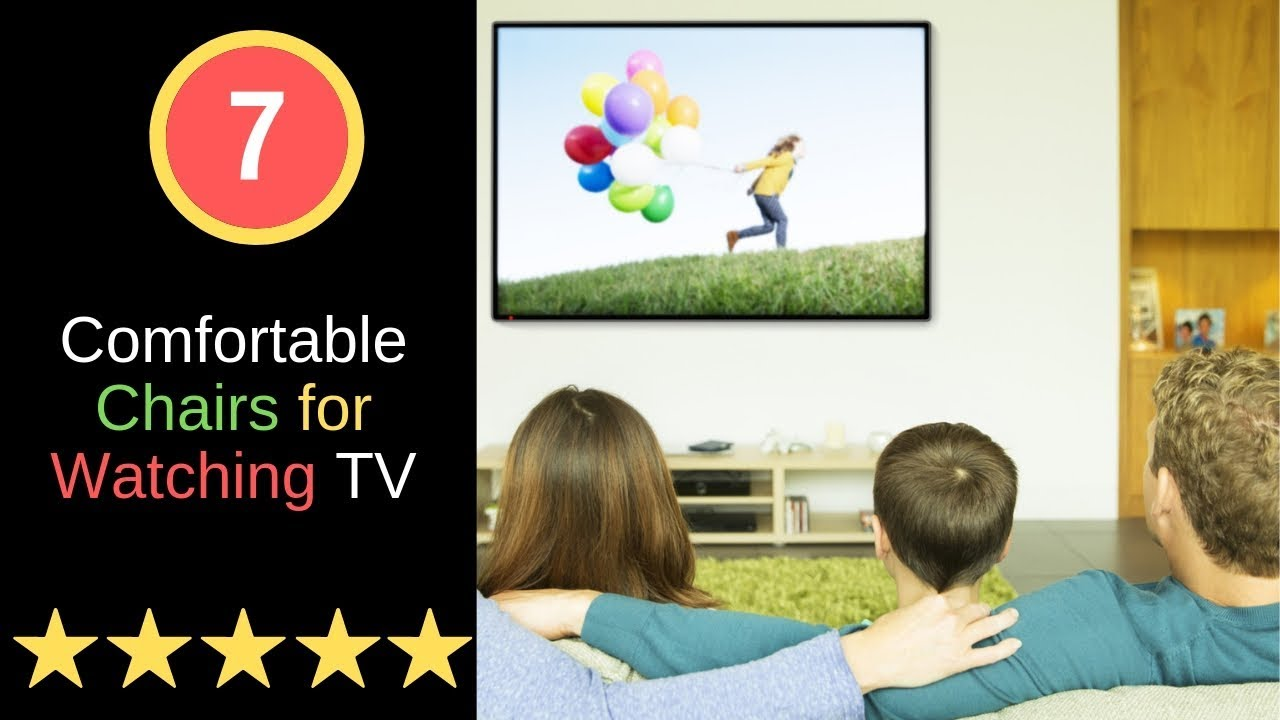 Top 7 Most Comfortable Chairs For Watching Tv 2019 You