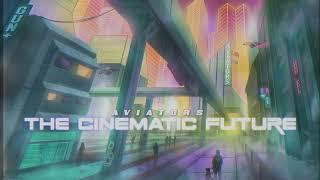 Aviators - The Cinematic Future (Synth Rock)