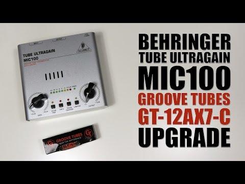 BEHRINGER Tube ultragain MIC100 GROOVE TUBES 12AX7-C upgrade : Tuto FR