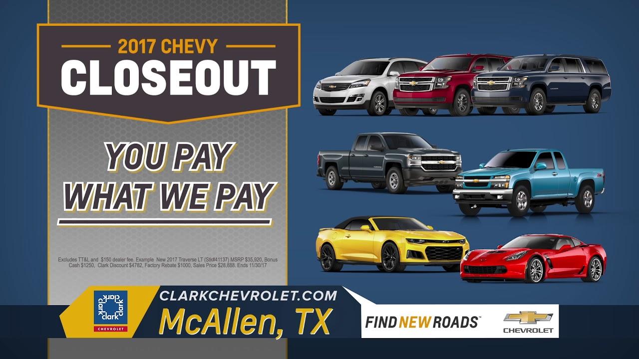 Clark Chevrolet Mcallen Tx >> Clark Chevrolet 2017 Chevy Closeout Mcallen Tx