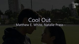 Cool Out (Lyrics) - Matthew E White, Natalie Prass -  To All the Boys I've Loved Before