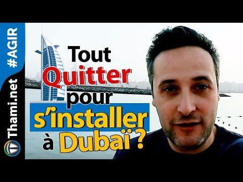 Tout Quitter Pour S'installer à Dubaï ?