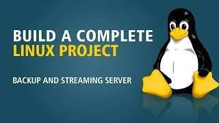 Build A Complete Linux Project | Backup And Streaming Server | Eduonix