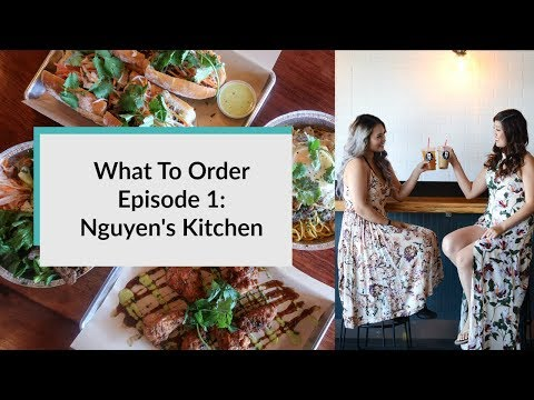 What To Order EP 1: Nguyen's Kitchen