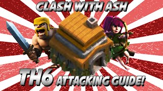 Clash Of Clans | The BEST TH6 3 STAR ATTACK STRATEGY | BARCH + LOONS!