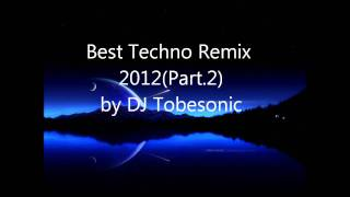 Best Techno Remix 2012!(Part 2)