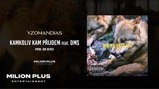 Yzomandias - Kamkoliv Kam Přijdem feat. DMS [prod. Abe Beats]