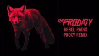 Скачать The Prodigy Rebel Radio Proxy Remix