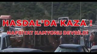 Hasdal trafik kazası , Hafriyat Kamyonu devrildi