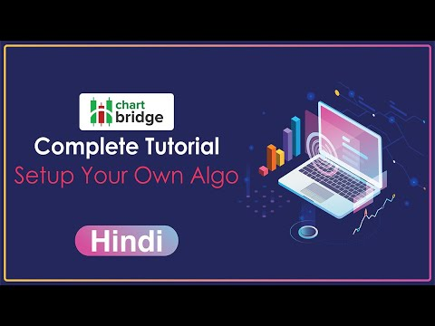 Complete Tutorial - Setup Your Own Algo (Hindi)
