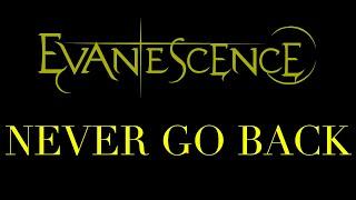 Evanescence - Never Go Back Lyrics (Synthesis)