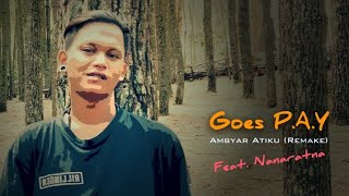 Goes Feat Nanaratna Ambyar Atiku Remake Hiphop Dangdut Terbaru.mp3