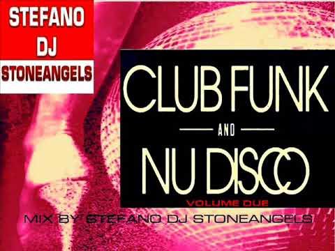CLUB FUNK & NU DISCO VOL. 2 MIX BY STEFANO DJ STONEANGELS