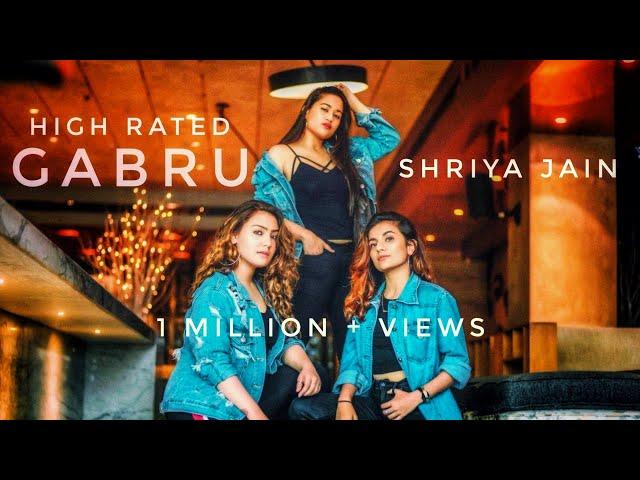 HIGH RATED GABRU FEMALE COVER BY SHRIYA JAIN Ft. AASHIKA BHATIA & MRUNAL PANCHAL |  GURU RANDHAWA