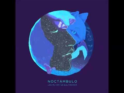 Los Mutantes del Paraná - Noctámbulo - (disco completo/full album)