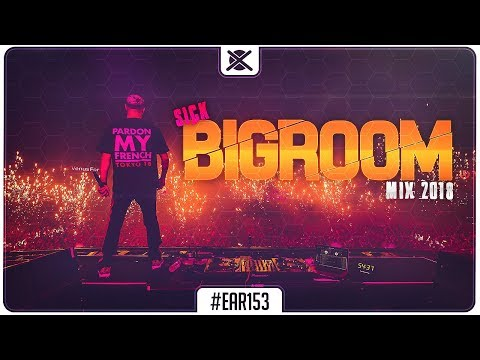 Sick Bigroom Mix 2018 🔥 | Best of Festival EDM Electro House | EAR #153