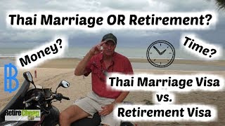 Get a Thailand Retirement or Marriage Visa?