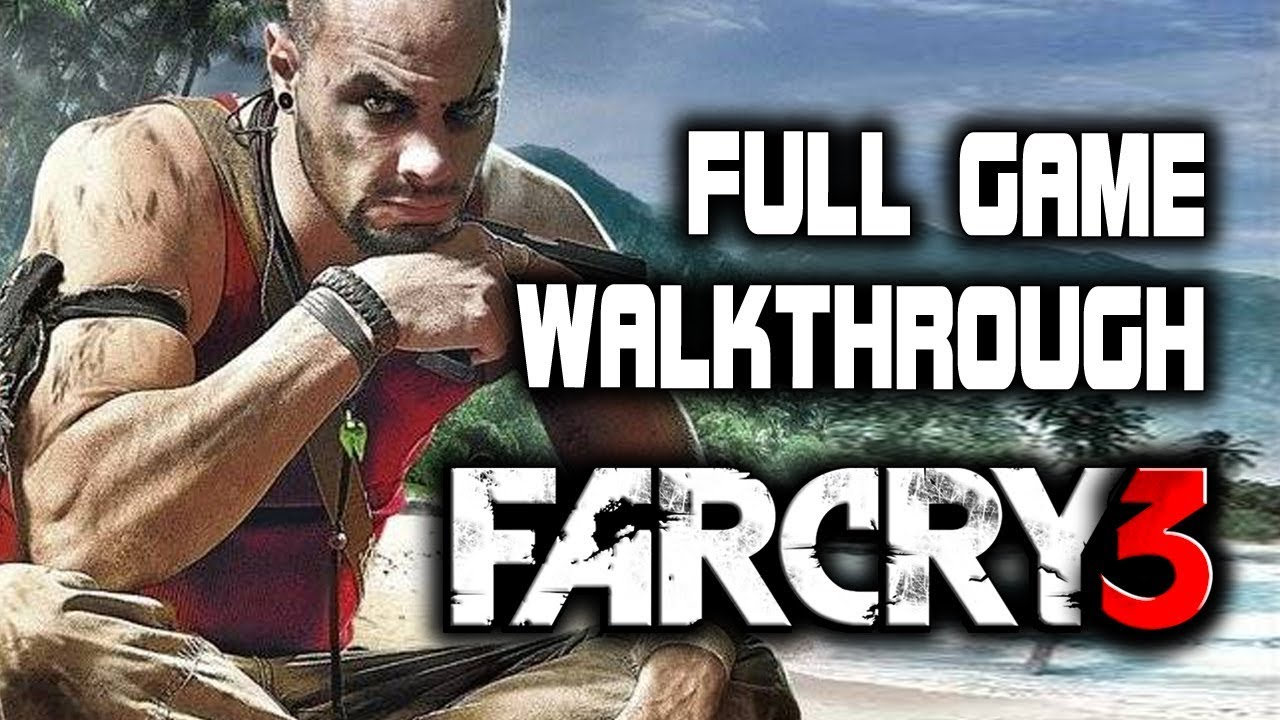 Far Cry 3 - Full Game Walkthrough Gameplay - No Commentary Longplay