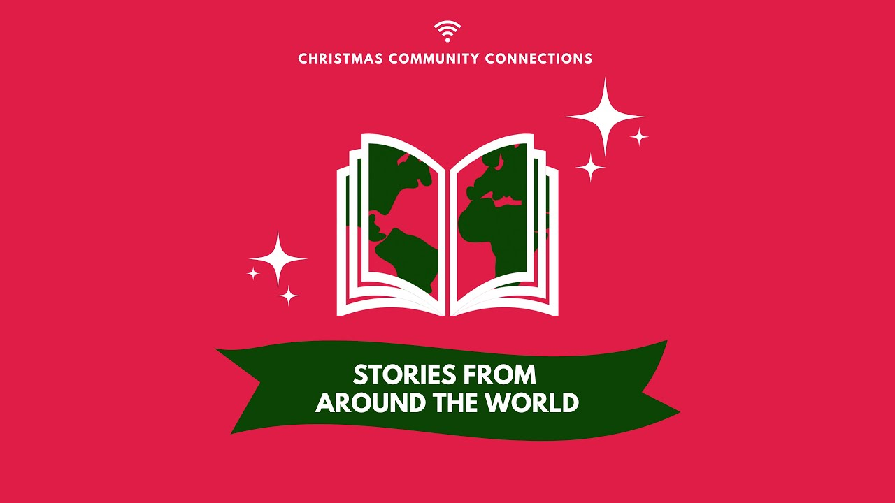 Stories from around the world - Christmas Community Connections