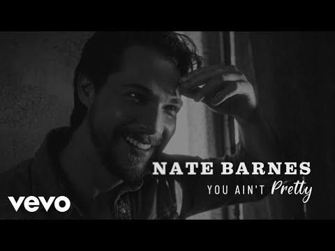 Nate Barnes - You Ain't Pretty