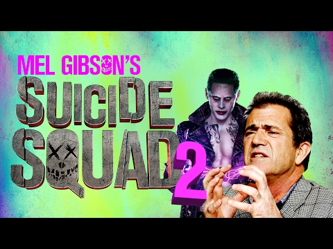 Mel Gibson's SUICIDE SQUAD 2? - The Know Movie News