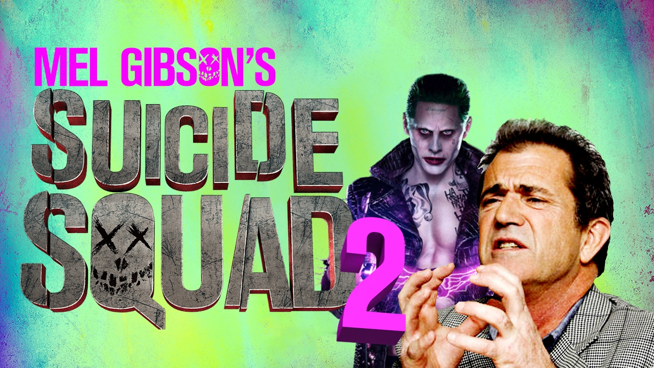Mel Gibson's SUICIDE SQUAD 2? – The Know Movie News