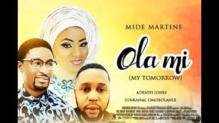 MY TOMORROW [Ola Mi] Part 2 - Latest Yoruba Movie 2017| Yoruba BLOCKBUSTER