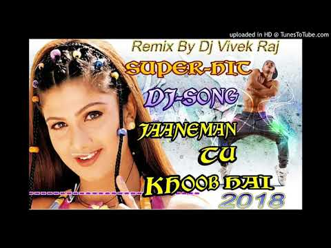 Janeman Tu Khub Hai Dj Hard Mix 2018 Songs By Dj Vivek Raj