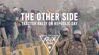 The Other Side | Tractor Rally | Republic Day Parade | गणतंत्र दिवस | Farmers Protest 20-21