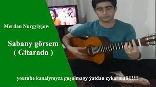 Merdan N sabany gorsem gitara
