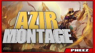 League Of Legends - Azir | MONTAGE