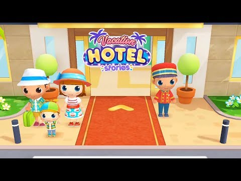 Vacation Hotel Stories | Toddlers Game #1 (Android Gameplay) | Cute Little Games