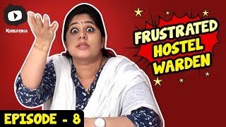 Frustrated Hostel Warden | Women Vs Warden | Telugu Web Series | Episode 8 | Khelpedia