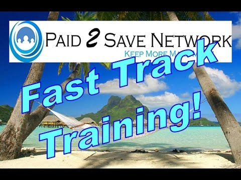 Paid2Save Training Webinar Fast Track -  Join today and GET Paid 2 Save