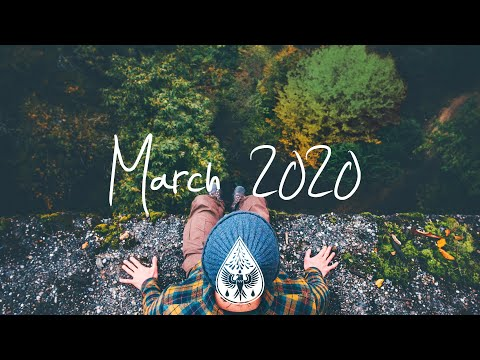 Indie/Rock/Alternative Compilation - March 2020 (1½-Hour Playlist)