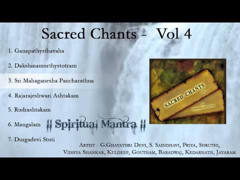 Sacred Chants Vol 4 - Dakshinamurthy Stotram - Shri Maha Ganesha Pancharatnam - Rudrashtakam