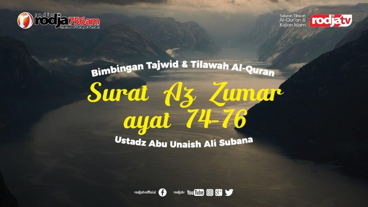 Bimbingan Tajwid Tilawah Al Quran Surat Az Zumar Ayat 74 76 L Ustad Abu Unais Ali Subana