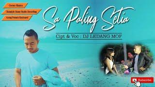 Sa Paling Setia_DjLedang MOF (full Video Audio Official)