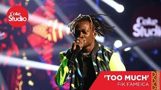 vuclip Fik Fameica: Too Much - Coke Studio Africa Cover