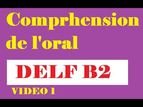 Compréhension de l'oral - DELF B2  (Video 1)