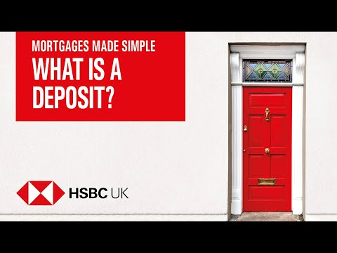 What Is A Deposit? | Mortgages Made Simple | HSBC UK