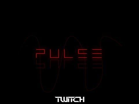 Twitch - P.U.L.S.E