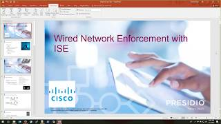 January 2018 Tech Talk - Wired Network Enforcement with Cisco ISE