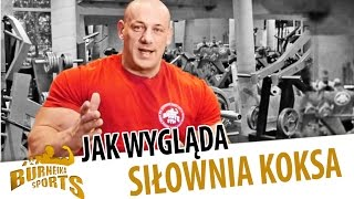 Jak wyglada siłownia Koksa 2017 Video