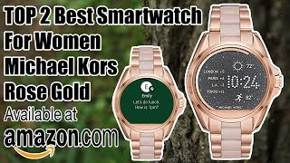TOP 2 Best Smartwatch For Women Michael Kors Rose Gold Smartwatch Review Michael Kors Outlet