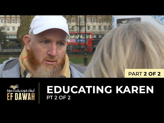 Educating Karen | Pt 2 of 2
